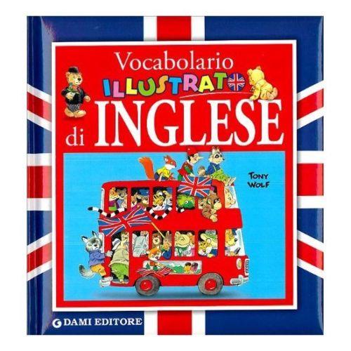 Vocabolario-illustrato-di-inglese-Galli-Alessandra-Wolf-Tony-Libri