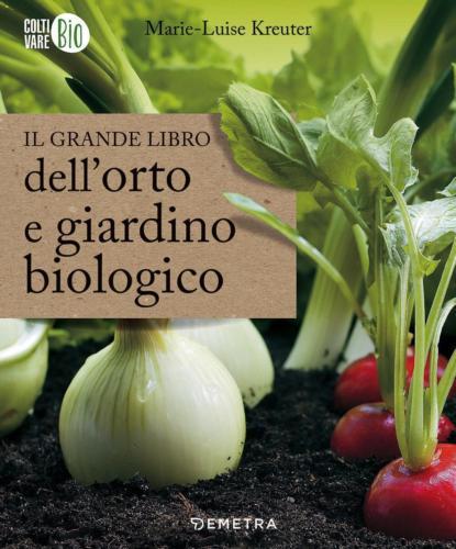 Il-grande-libro-dell-039-orto-e-giardino-biologico-Kreuter-Marie-luise