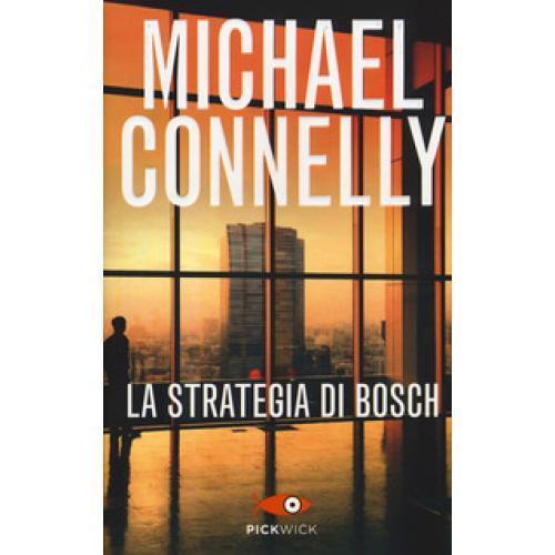La strategia di Bosch Michael Connelly Piemme Pickwick