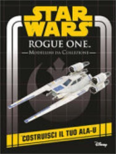 ROGUE-ONE-STAR-WARS-MODELLINI-DA-COLLEZIONE-9788898937516