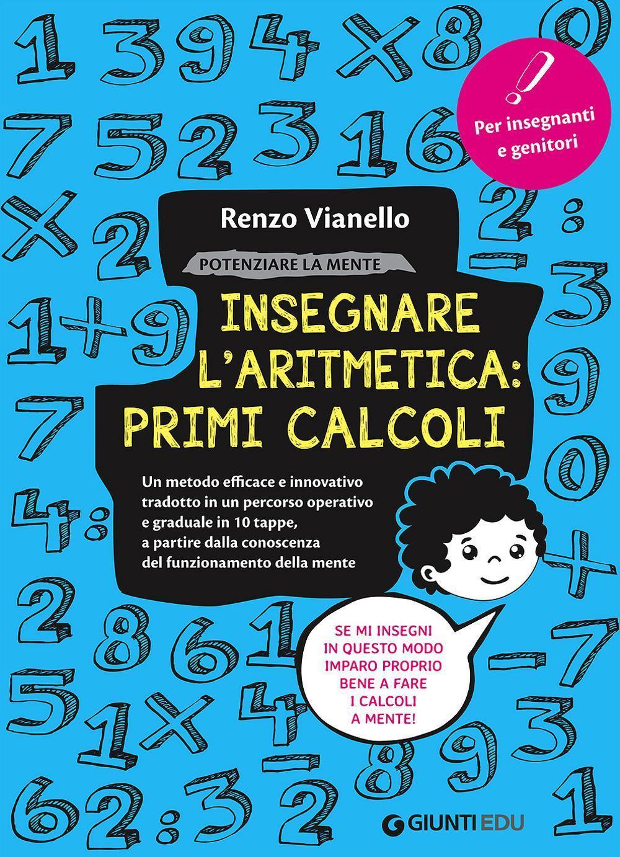 INSEGNARE-L-039-ARITMETICA-PRIMI-CALCOLI-9788809845336-RENZO-VIANELLO-GIUNTI-EDU