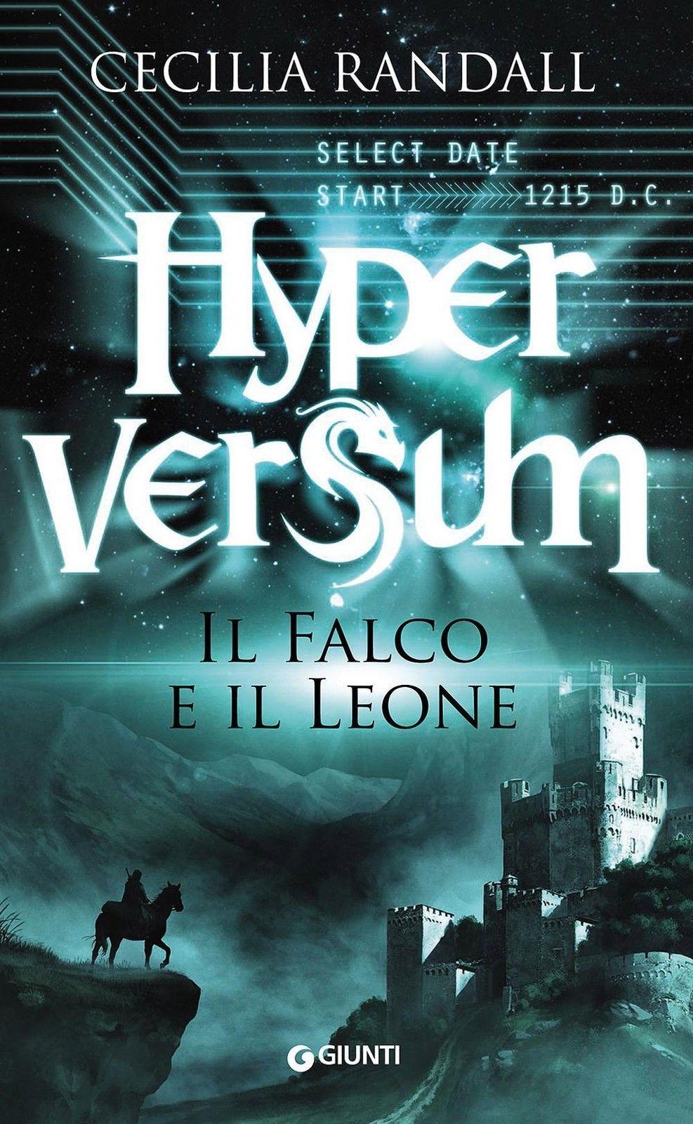 Il falco e il leone. Hyperversum. Vol. 2 - Randall Cecilia