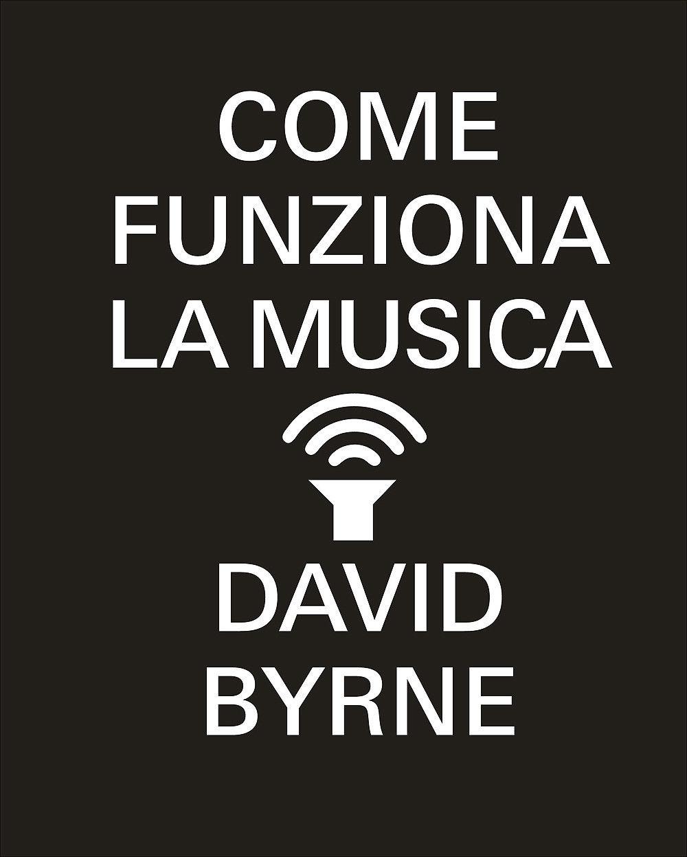 Come-funziona-la-musica-Byrne-David
