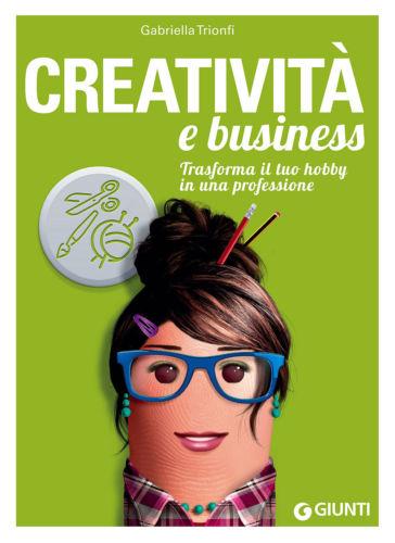 Creativita-e-business-Trasforma-il-tuo-hobby-in-una-prof-Trionfi-Gabrie