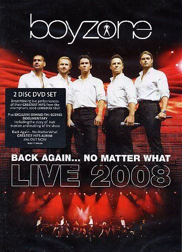 Boyzone - Back Again... No Matter What - Live 2008