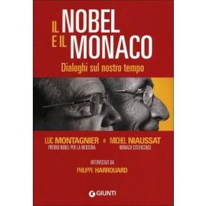 Il Nobel e il Monaco. Dialoghi Sul Nostro Tempo