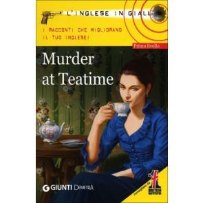 Murder At Teatime. i Racconti Che Migliorano il Tuo Inglese! Livello 1