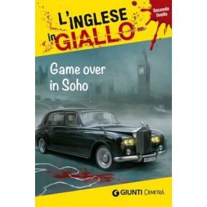 Game Over in Soho. i Racconti Che Migliorano il Tuo Inglese! Livello 2