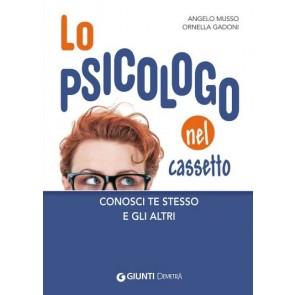 Lo Psicologo Nel Cassetto. Conoscere Te Stesso e gli Altri