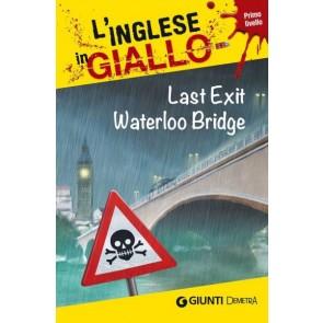 Last Exit Waterloo Bridge. Primo Livello