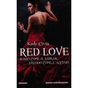 Red Love. Rosso Come il Sangue, Freddo Come L'acciaio