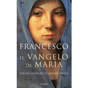 Il Vangelo di Maria. Scioglie Ogni Ostacolo e Ogni Dolore