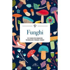 Funghi. 101 schede per riconoscere i funghi e cucinarli
