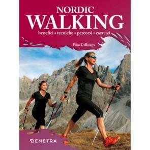 Nordic walking. Benessere ed emozioni della camminata coi bastoncini