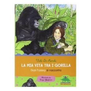 La mia vita tra i gorilla. Storia e storie di Diane Fossey