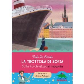 La trottola di Sofia. Storia e storie di Sofia Kovalevskaja