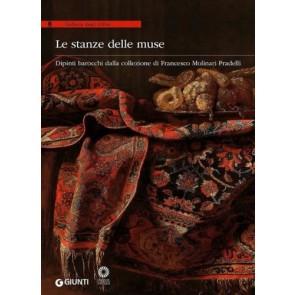 Le stanze delle muse. Dipinti barocchi dalla collezione di Francesco Molinari Pradelli. Catalogo della mostra (Firenze, 11 febbraio-11 maggio 2014)