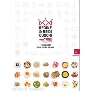 Regine & re di cuochi. I protagonisti della cucina italiana. Catalogo della mostra (Torino, 16 marzo-5 giugno 2016)