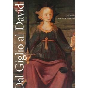 Dal Giglio al David. Arte civica a Firenze fra Medioevo e Rinascimento