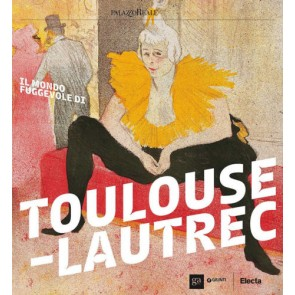 Il mondo fuggevole di Toulouse-Lautrec