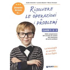 Divento bravo a... risolvere le operazioni e i problemi. Livello 1