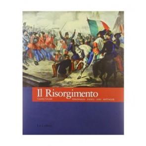 Il Risorgimento. Personaggi eventi idee battaglie