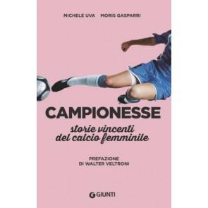 Campionesse. Storie e vittorie del calcio femminile