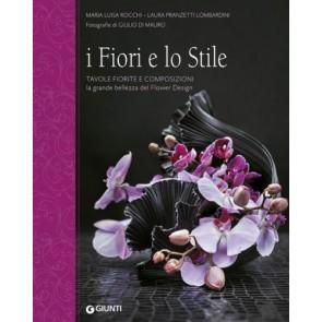 I fiori e lo stile. Tavole fiorite e composizioni: la grande bellezza del Flower Design