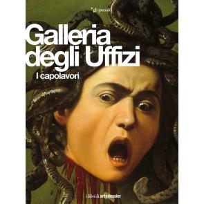 Galleria degli Uffizi. I capolavori
