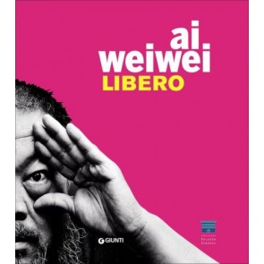 Ai Weiwei. Libero-Ai Weiwei. Palazzo Strozzi