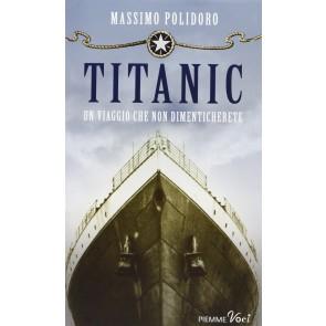 Titanic. Un viaggio che non dimenticherete
