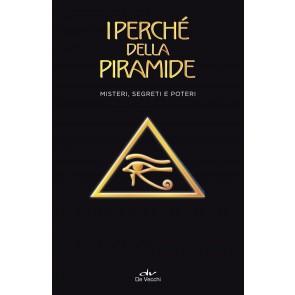 I perché della piramide. Misteri, segreti e poteri