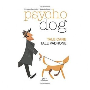 Psychodog. Tale cane, tale padrone