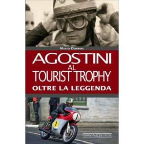 Agostini al Tourist Trophy. Oltre la leggenda