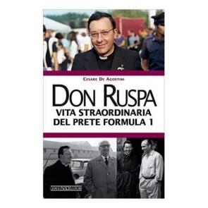 Don Ruspa. Vita straordinaria del prete Formula 1