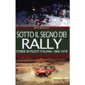 Sotto il segno dei rally. Storie di piloti italiani: 1960-1979