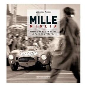 Mille Miglia. Immagini di una corsaA race in pictures