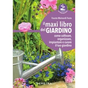 Il maxi libro del giardino. Come coltivare, organizzare suddividere, impiantare e curare il tuo giardino