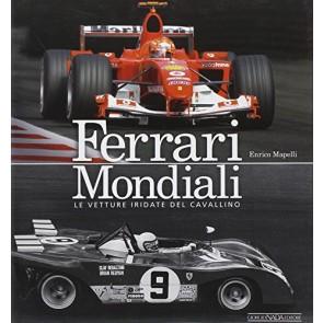 Ferrari mondiali. Le vetture iridate del cavallino