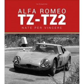 Alfa Romeo TZ-TZ2. Nate per vincere. Ediz. illustrata