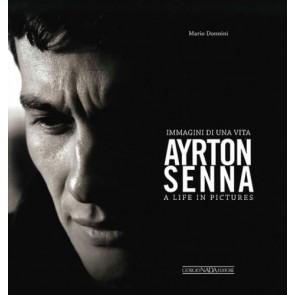 Ayrton Senna. Immagini di una vita-A life in pictures