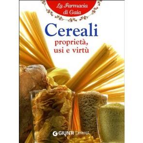 Cereali. Proprietà, usi e virtù