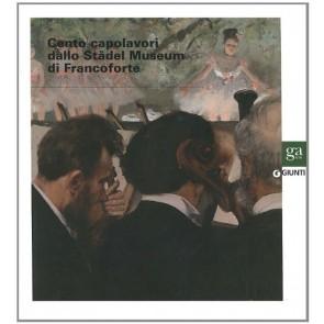 Cento capolavori dallo Städel Museum di Francoforte