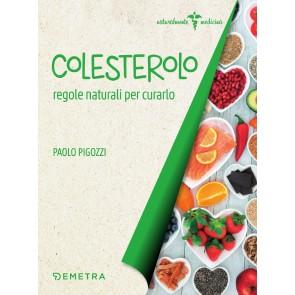 Colesterolo. Regole naturali per curarlo