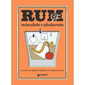 Rum. Miscelato e shakerato