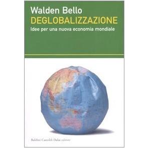 Deglobalizzazione. Idee per una nuova economia mondiale