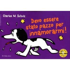 Devo essere stato pazzo per innamorarmi! Celebrate Peanuts 60 years. Vol. 11