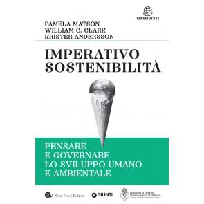 Imperativo sostenibilità. Pensare e governare lo sviluppo umano e ambientale