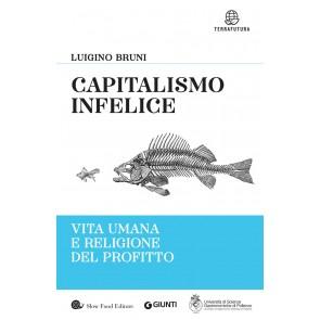 Capitalismo infelice. Vita umana e religione del profitto
