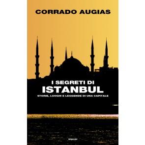 I segreti di Istanbul. Storie, luoghi e leggende di una capitale